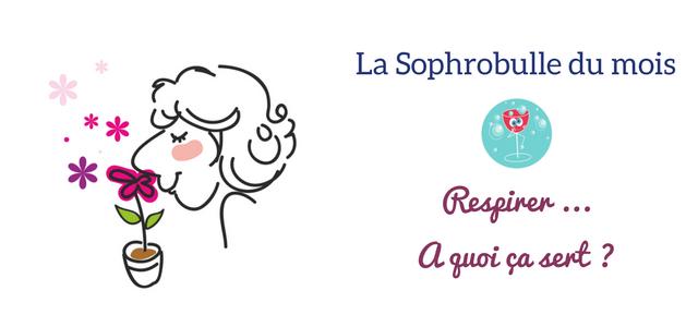 Sophrobulle du mois :  Respirer à quoi ça sert ?